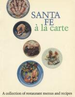 Santa Fe Collection of Restaurant Menus and Recipes Guide