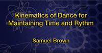 2019 - Kinematics of Dance for Maintaining Time and Rhythm - Oral Presentation