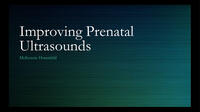 2016 - Improving Prenatal Ultrasounds - Oral Presentation