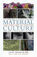 Material Culture: The Fine Art of Textile