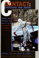 Contact: Christians and Moors, Image and Ritual in Mexico